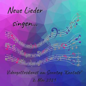 Neue Lieder singen…