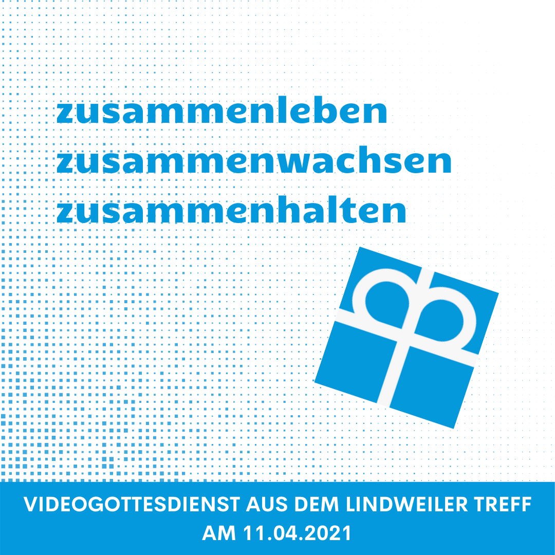 Videogottesdienst aus dem Lindweiler Treff